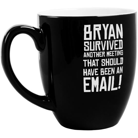 I survived a meeting bistro mug