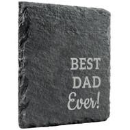 Best Dad Ever Slate Coaster