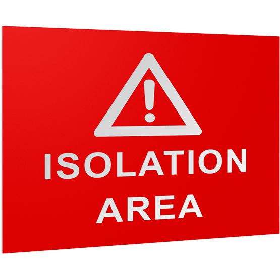 Isolation Plastic Sign