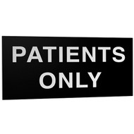 Patients Only Plastic Sign